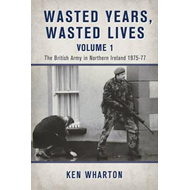 Wasted Years Wasted Lives Volume 1 (BOK)