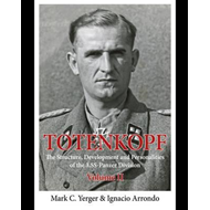 Totenkopf: The Structure, Development and Personalities of t (BOK)