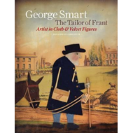 George Smart the Tailor of Frant (BOK)