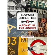 Edward Johnston: A Signature for London (BOK)