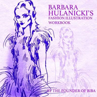 Barbara Hulanicki's Fashion Illustration Workbook (BOK)
