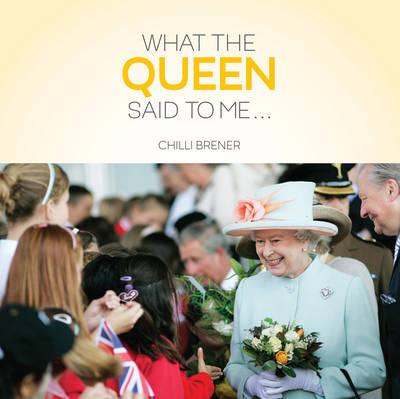 What The Queen Said to Me ... (BOK)