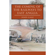 Coming of the Railways to East Anglia (BOK)