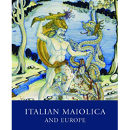 Italian Maiolica and Europe (BOK)