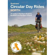 Produktbilde for Sustrans' Circular Day Rides North - 75 rides in Northern England, Scotland and Northern Ireland (BOK)