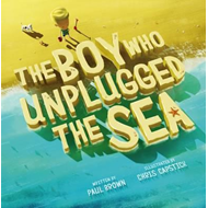 Boy Who Unplugged the Sea (BOK)