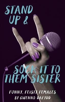 Stand Up and Sock It to Them Sister (BOK)