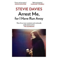 Arrest Me for I Have Run Away (BOK)