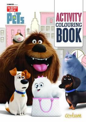 Secret Life of Pets Activity Colouring Book (BOK)