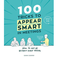 100 Tricks to Appear Smart In Meetings (BOK)