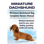 Miniature Dachshund. Miniature Dachshund Dog Complete Owners (BOK)