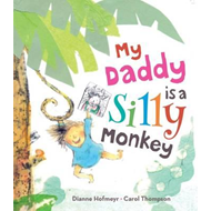 My Daddy is a Silly Monkey (BOK)