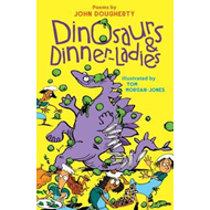 Dinosaurs and Dinner-Ladies (BOK)