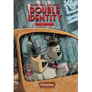 Good Dog Bad Dog: Double Identity (BOK)