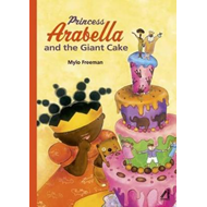 Princess Arabella and the Giant Cake (BOK)
