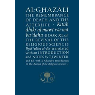 Al-Ghazali on the Remembrance of Death (BOK)