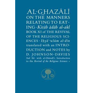Al-Ghazali on the Manners Related to Eating (BOK)