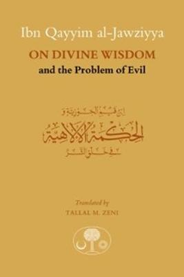 Ibn Qayyim al-Jawziyya on Divine Wisdom and the Problem of E (BOK)