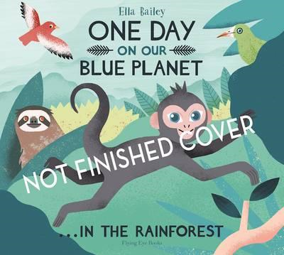 One Day on Our Blue Planet 3: in the Rainforest (BOK)