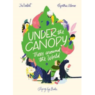 Under the Canopy: Trees around the World (BOK)