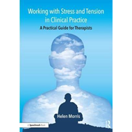 Working with Stress and Tension in Clinical Practice (BOK)