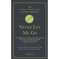 Connell Guide to Kazuo Ishiguro's Never Let Me Go (BOK)