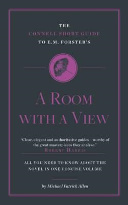 Connell Short Guide to E. M. Forster's: A Room with a View (BOK)