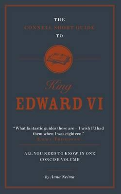 Connell Short Guide to King Edward VI (BOK)