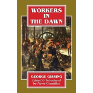 Workers in the Dawn. a Novel. (BOK)