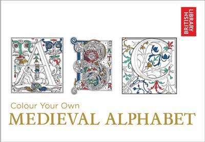 Colour Your Own Medieval Alphabet (BOK)