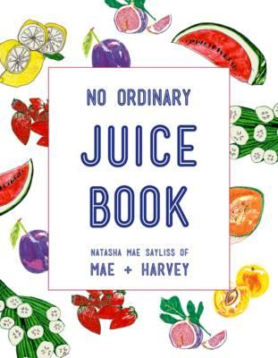 Mae + Harvey No Ordinary Juice Book (BOK)