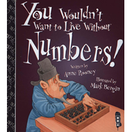 You Wouldn't Want To Live Without Numbers! (BOK)