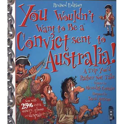You Wouldn't Want To Be A Convict Sent To Australia (BOK)
