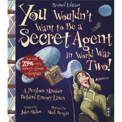 You Wouldn't Want To Be A Secret Agent During World War Two (BOK)