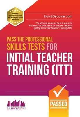 Pass the Professional Skills Tests for Initial Teacher Train (BOK)