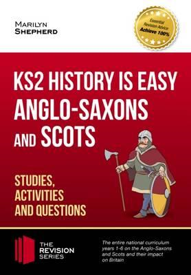 KS2 History is Easy: Anglo-Saxons and Scots (Studies, Activi (BOK)