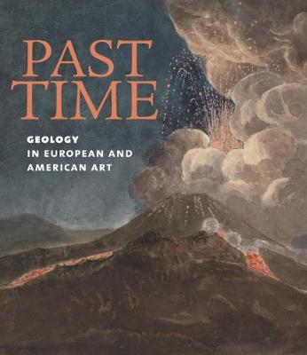 Past Time: Geology in European and American Art (BOK)