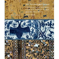 Silk, Porcelain and Lacquer (BOK)