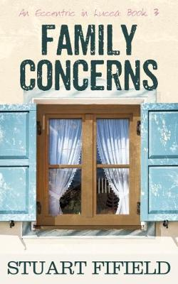 Family Concerns: An Eccentric in Lucca (BOK)