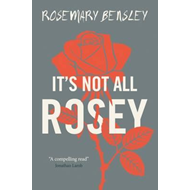 It's Not All Rosey (BOK)