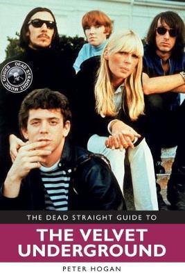 Dead Straight Guide to The Velvet Underground and Lou Reed (BOK)