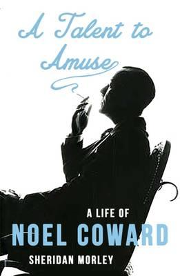 Talent to Amuse: A Life of Noel Coward (BOK)