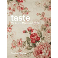 Taste: The Secret Meaning of Things (BOK)