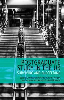 Postgraduate Study in the UK - Surviving and Succeeding (BOK)