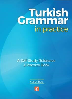 Turkish Grammar in Practice - A self-study reference & pract (BOK)