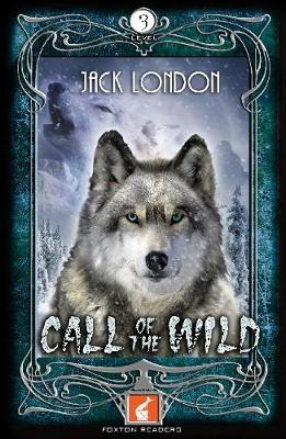 Call of the Wild Foxton Reader Level 3 (900 headwords B1/B2) (BOK)