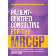 Patient-Centred Consulting for the MRCGP (BOK)