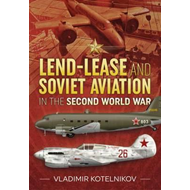 Lend-Lease and Soviet Aviation in the Second World War (BOK)