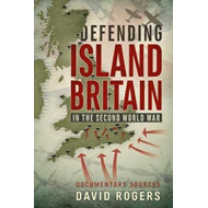Defending Island Britain in the Second World War (BOK)
