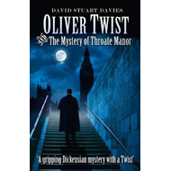 Oliver Twist and the Mystery of Throate Manor (BOK)